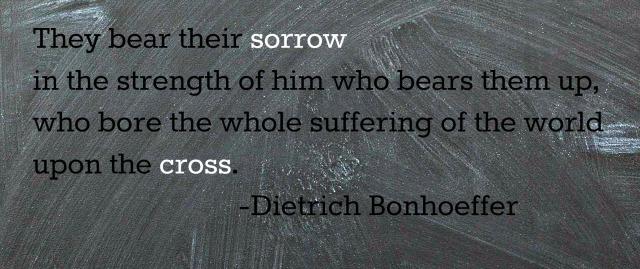 Bonhoeffer quote_bearing sorrow
