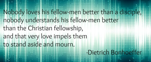 Bonhoeffer quote_love and mourning
